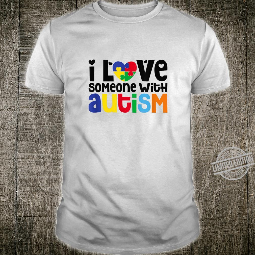 Autism Awareness Week I Love Someone With Autism Shirt