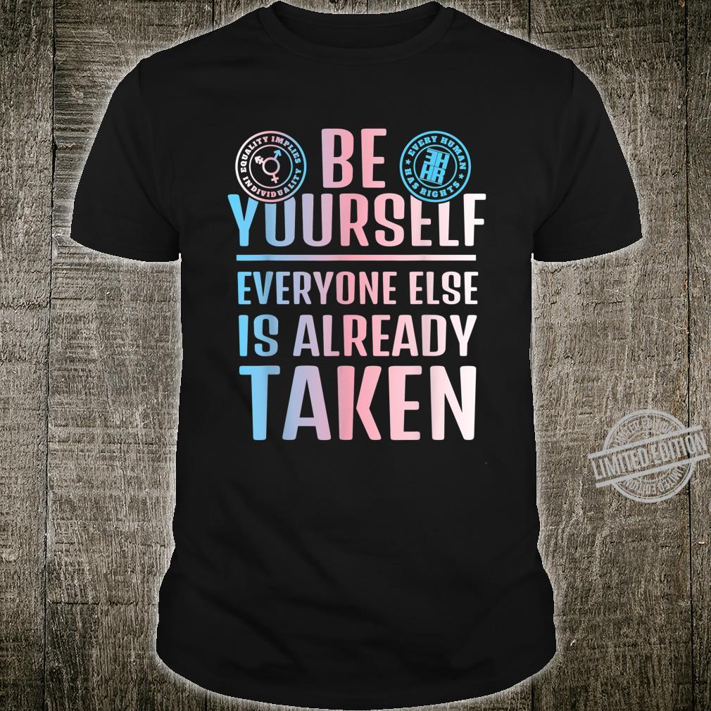 Be Yourself, everyone else is Transgender Trans Pride LGBT Shirt