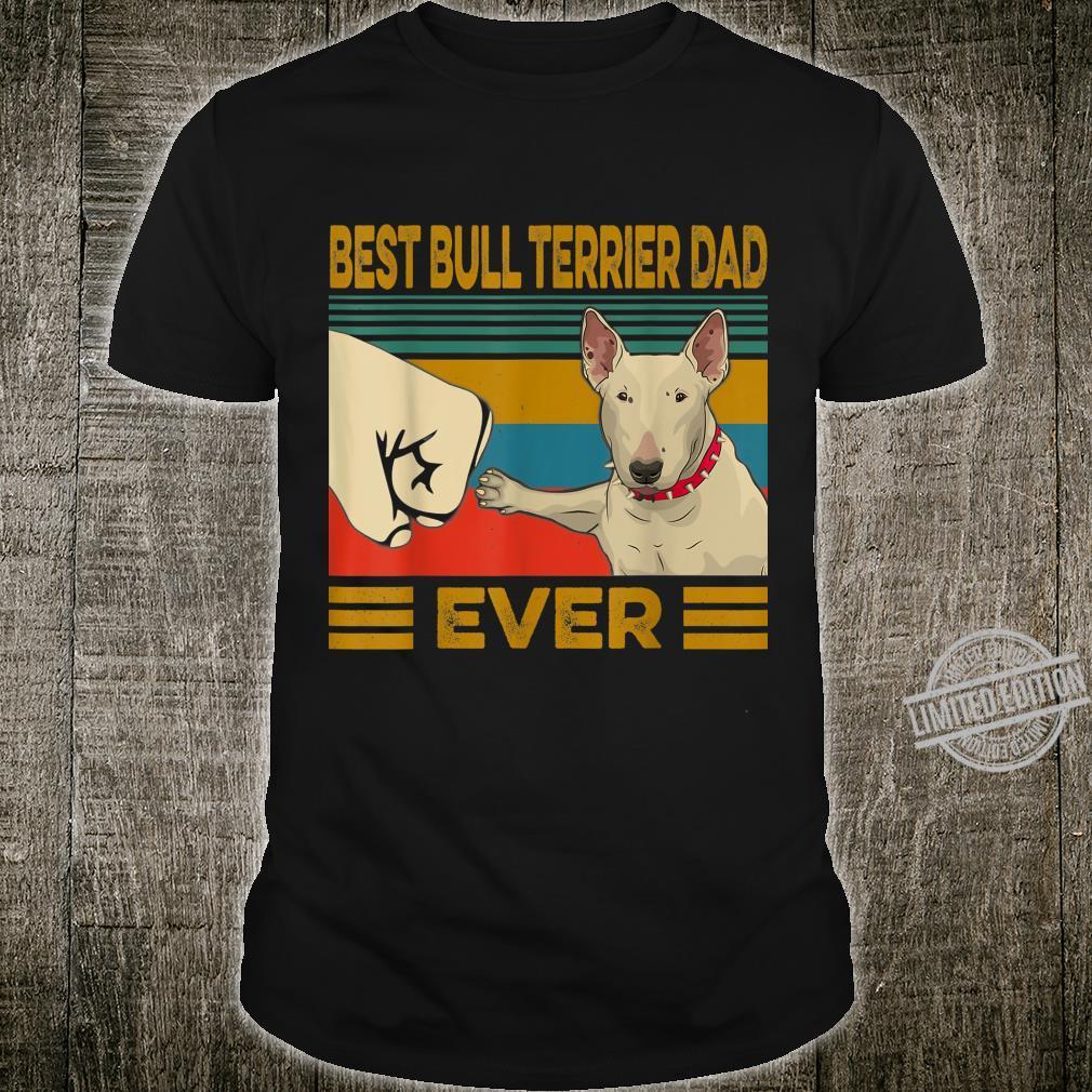 Best Bull Terrier Dad Ever Shirt