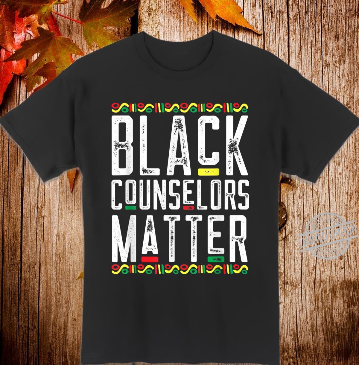 Black Counselors Matter Black African American Lives Matter Shirt