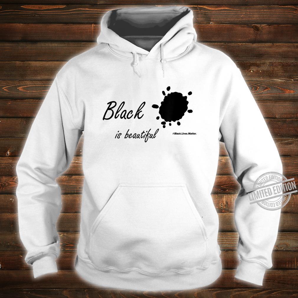 Black is beautfulBlack lives matterStop Racism Shirt hoodie