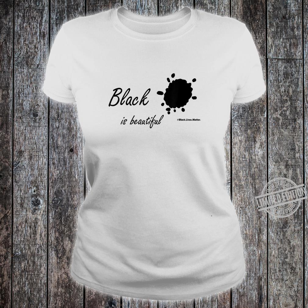Black is beautfulBlack lives matterStop Racism Shirt ladies tee
