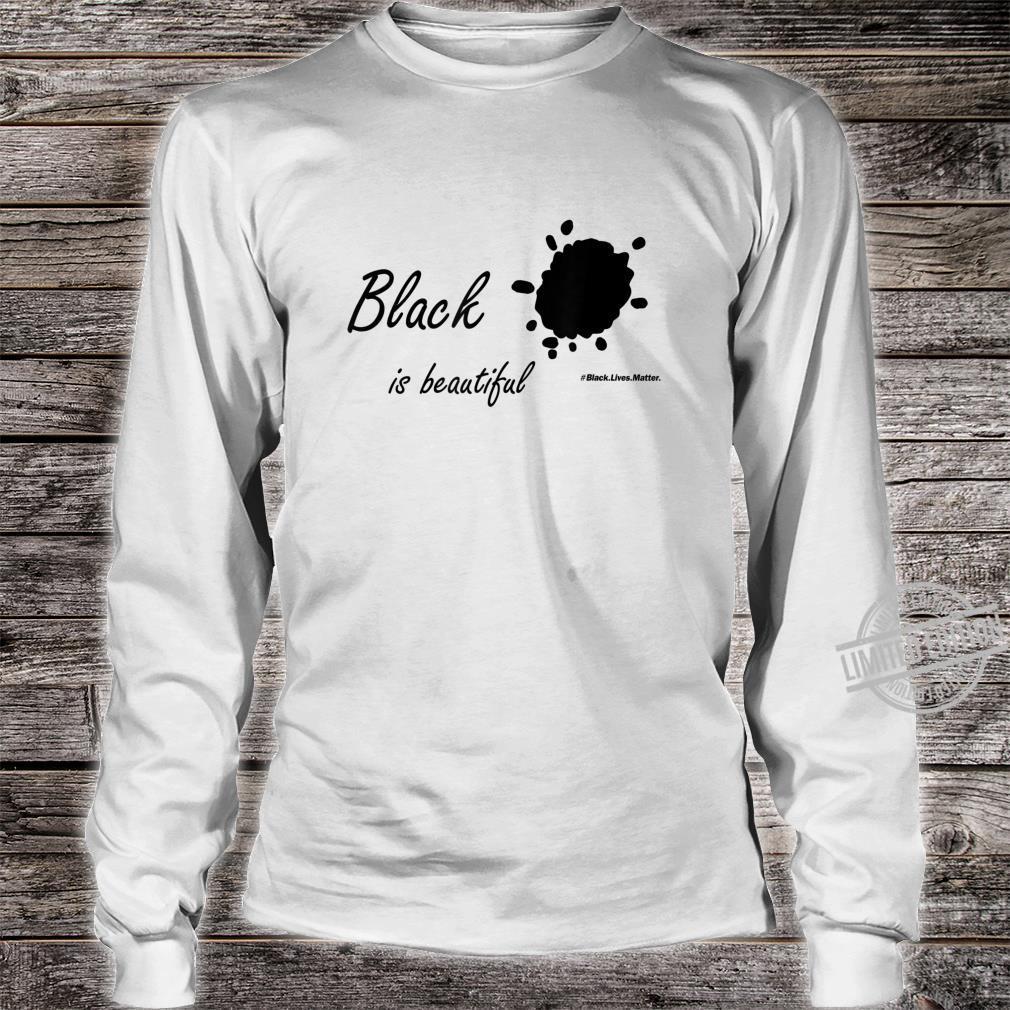 Black is beautfulBlack lives matterStop Racism Shirt long sleeved