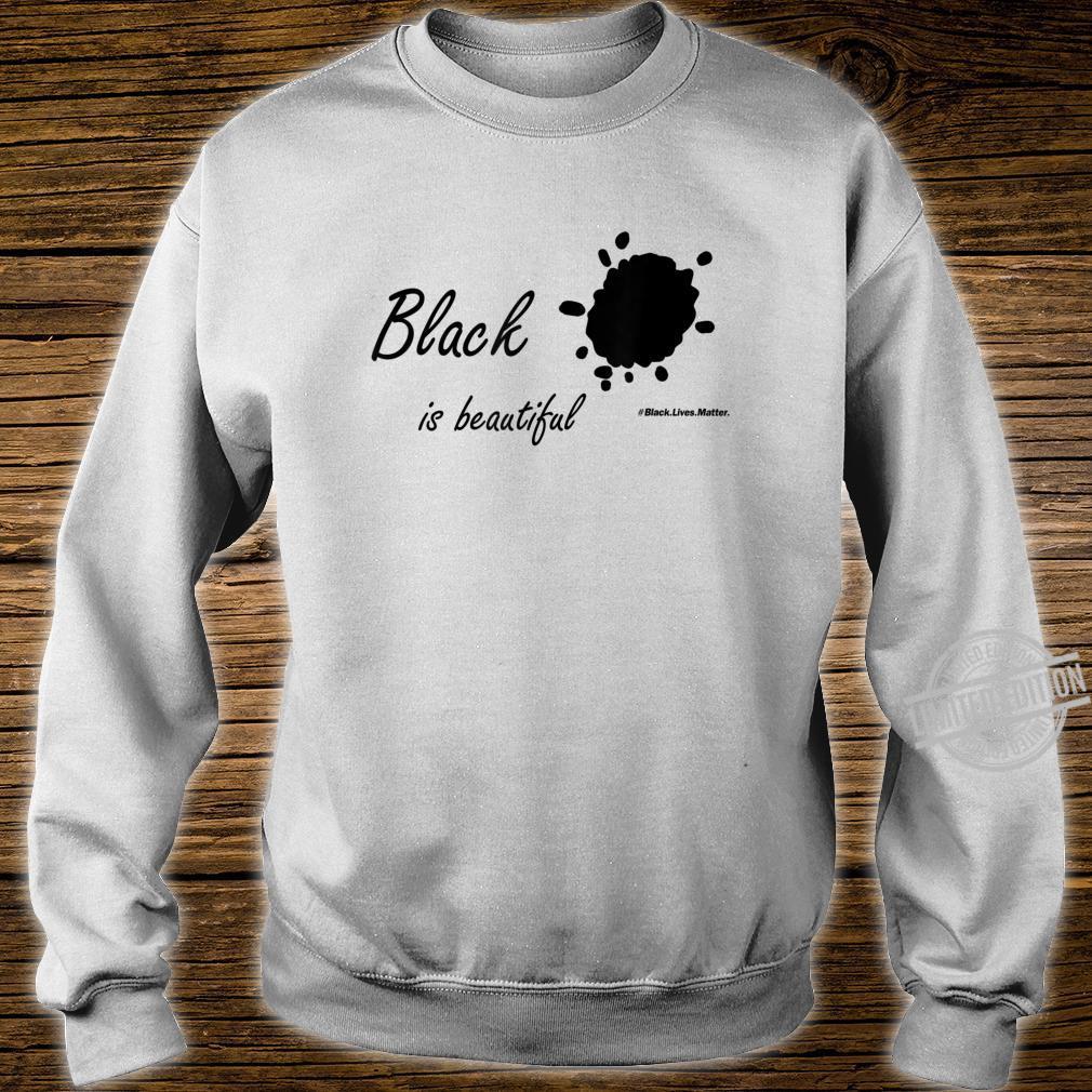 Black is beautfulBlack lives matterStop Racism Shirt sweater
