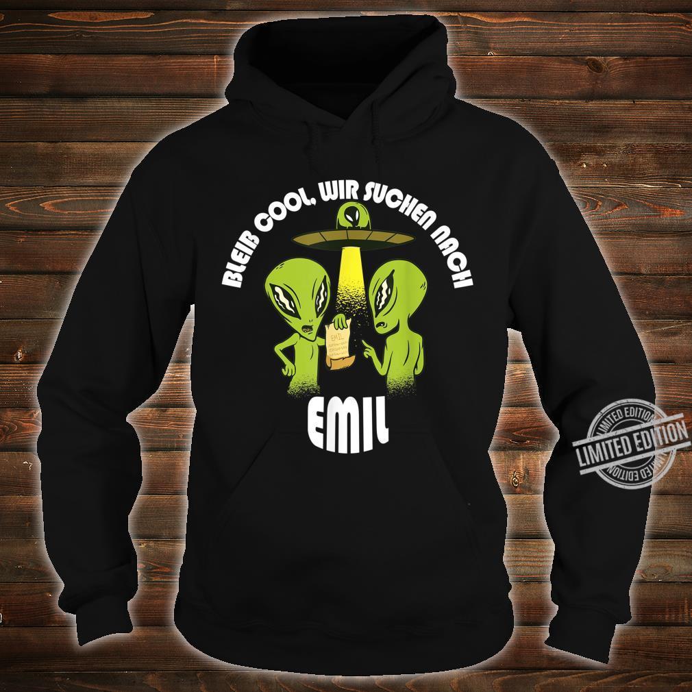 Bleib Cool Emil Alien UFO Geburtstagskind Geschenk Shirt hoodie