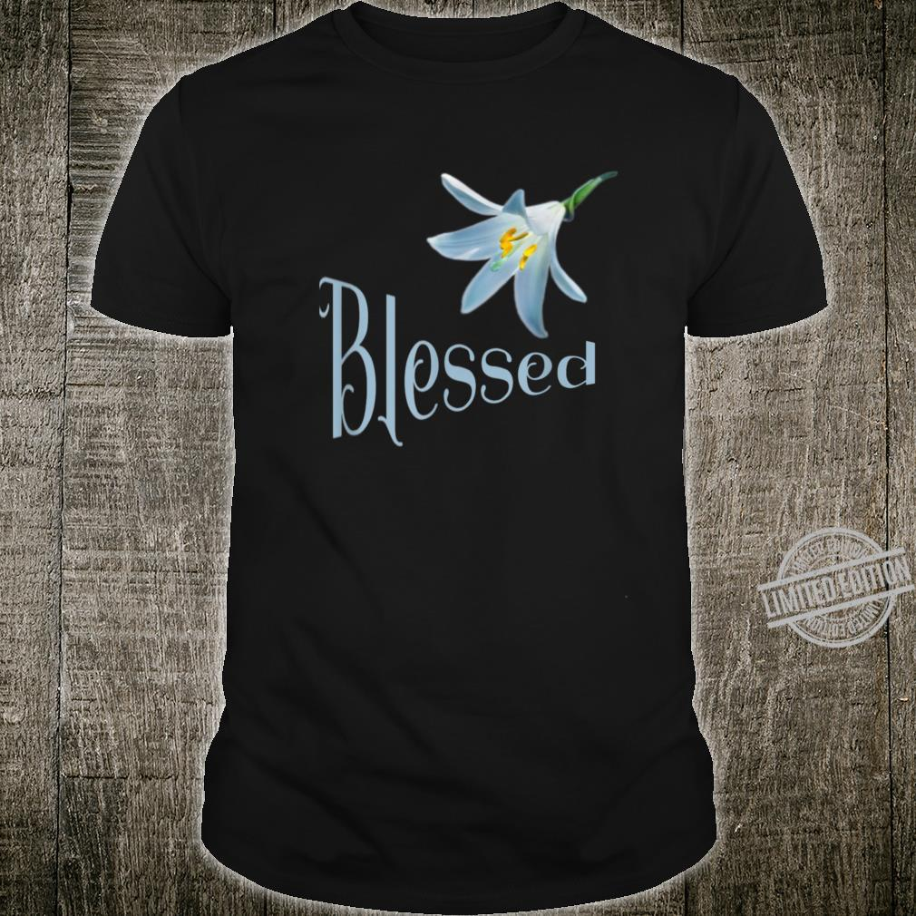 Blessed Beautiful Flower Religious Shirt