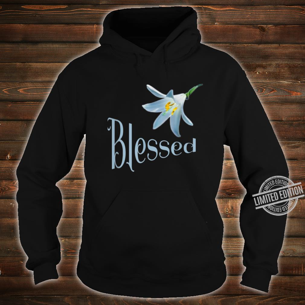 Blessed Beautiful Flower Religious Shirt hoodie