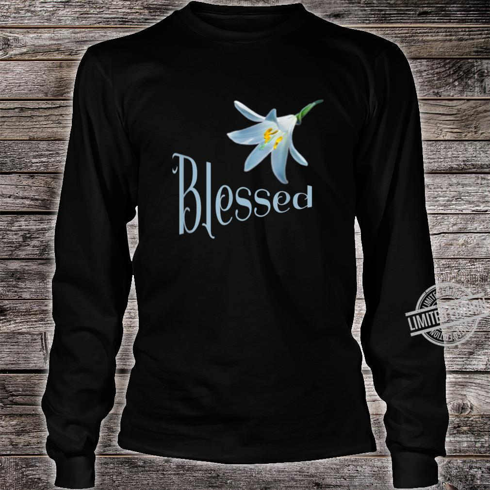 Blessed Beautiful Flower Religious Shirt long sleeved