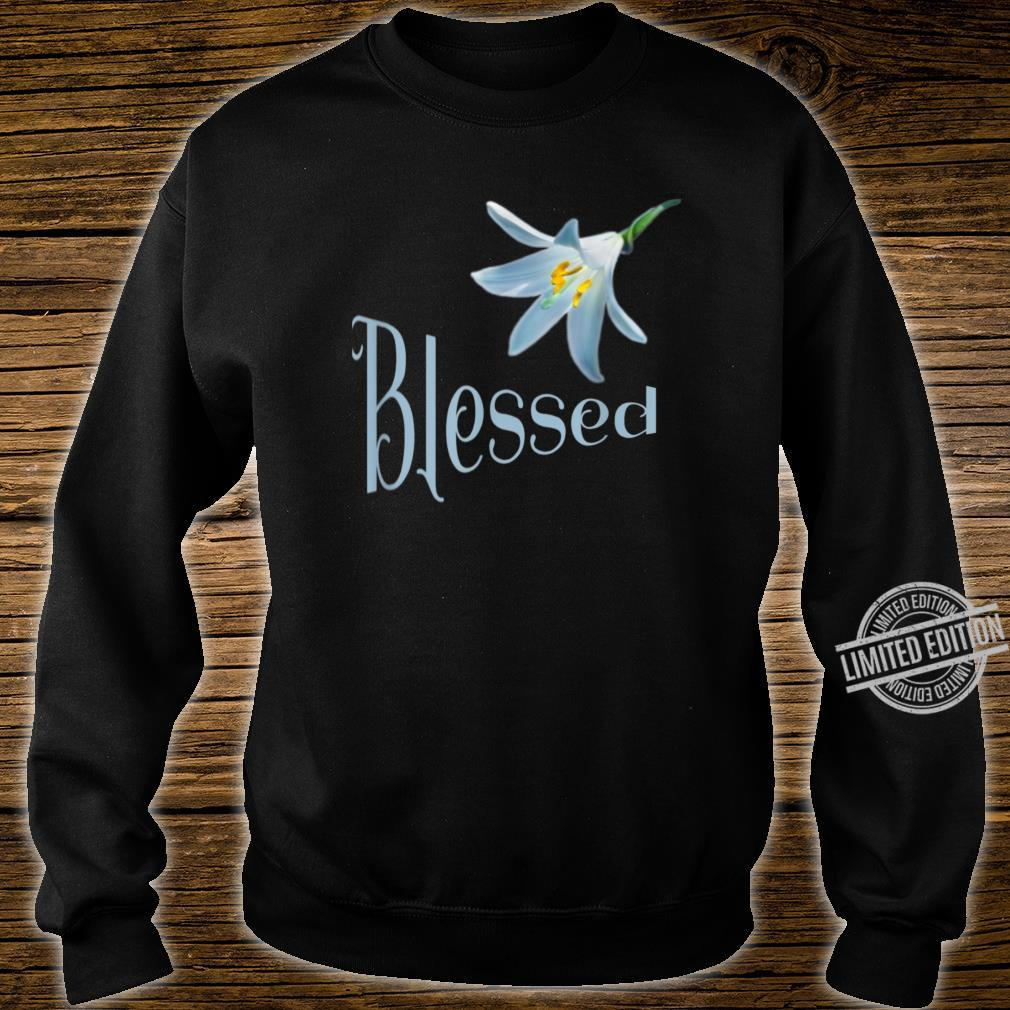 Blessed Beautiful Flower Religious Shirt sweater