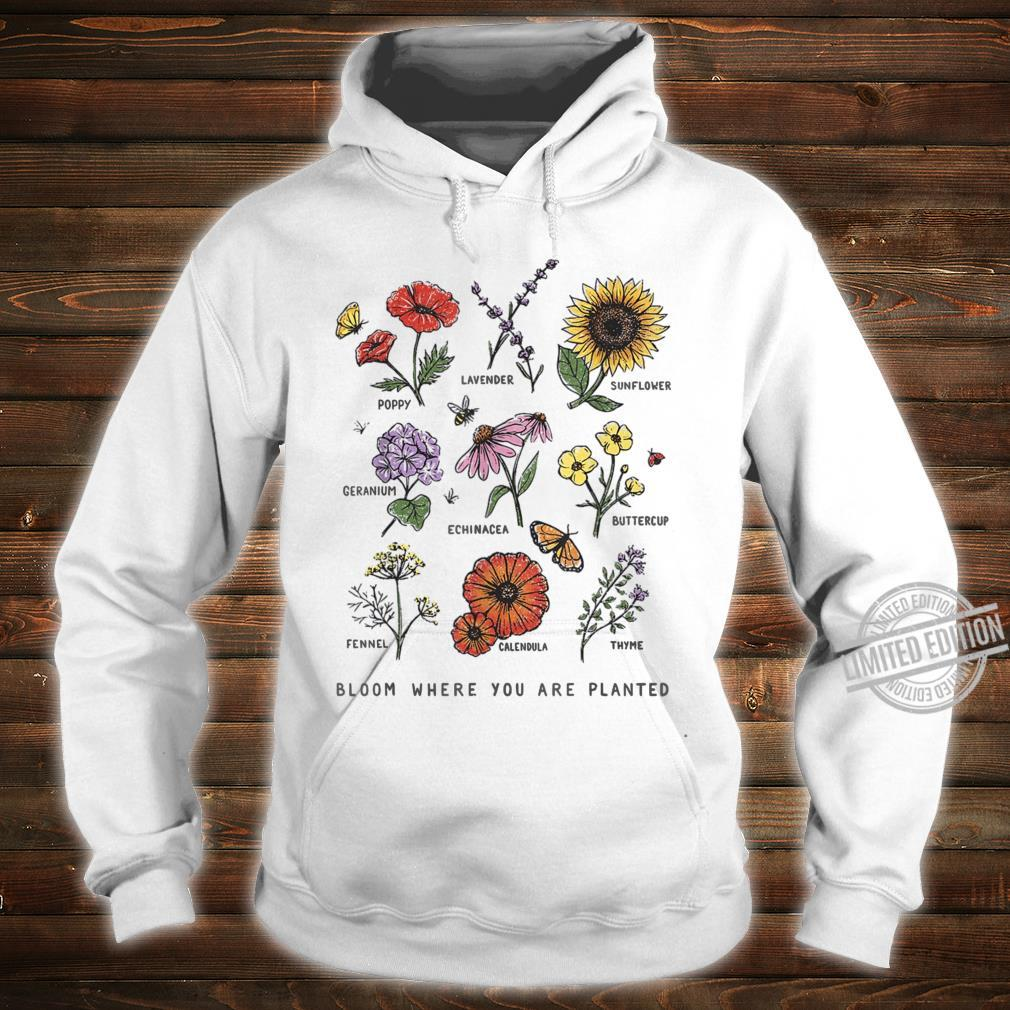 Bloom Where You Are Planted Botanican Flower Shirt hoodie