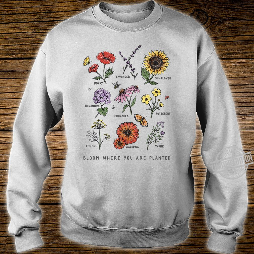 Bloom Where You Are Planted Botanican Flower Shirt sweater