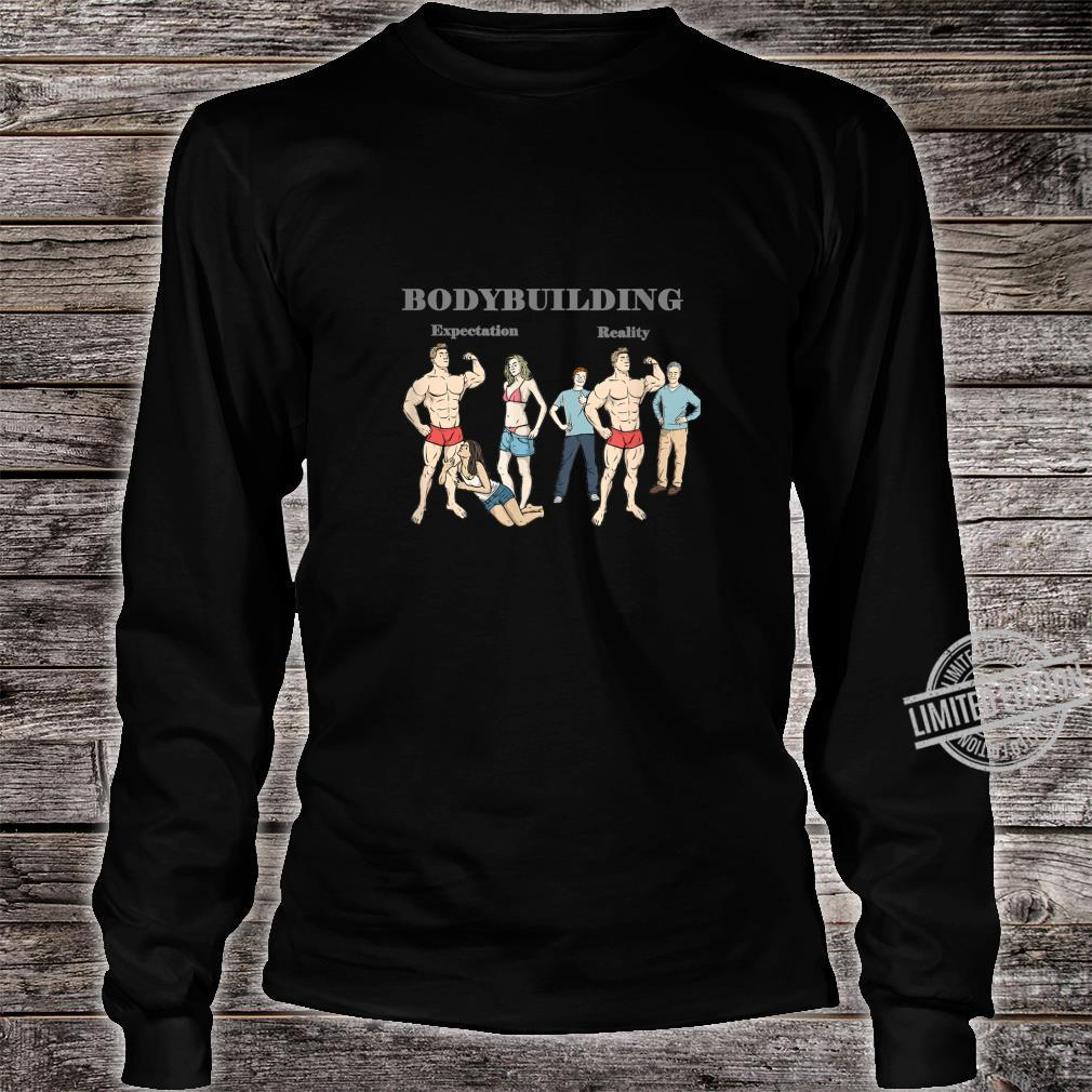 Bodybuilding Expectation vs Reality Shirt long sleeved