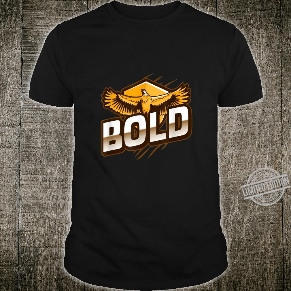 Bold like an eagle Shirt