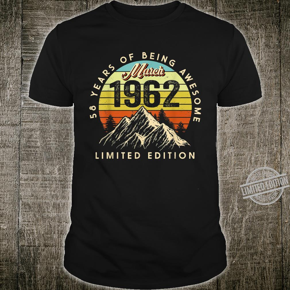 Born March 1962 Birthday Made in 1962 58 Years Old Shirt