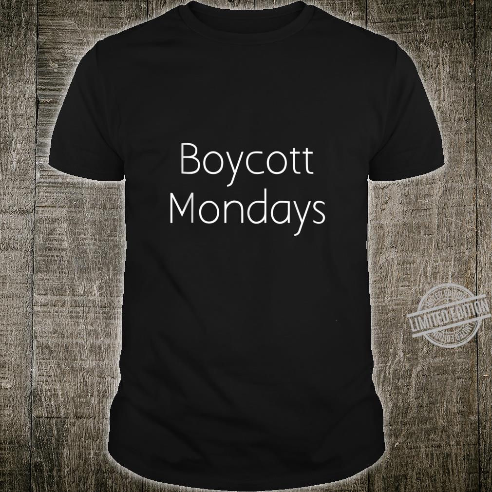 Boycott Mondays Unisex Casual Workout Shirt