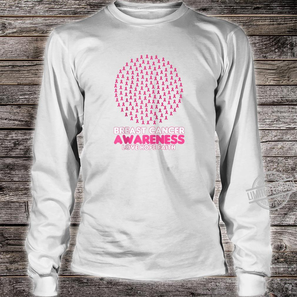 Breast Cancer Awareness Pink Ribbon Love Hope Faith Shirt long sleeved