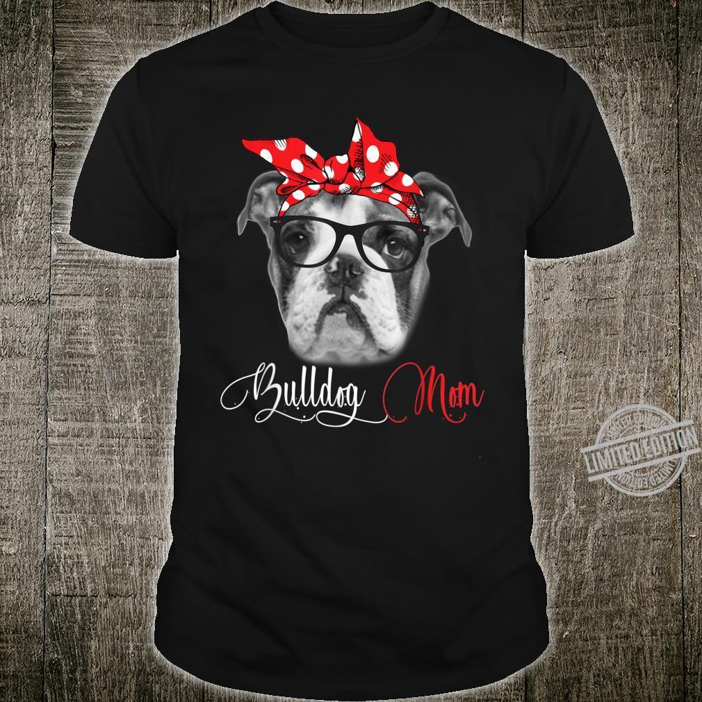 Bulldog Mom Mother's Day Dogs Shirt