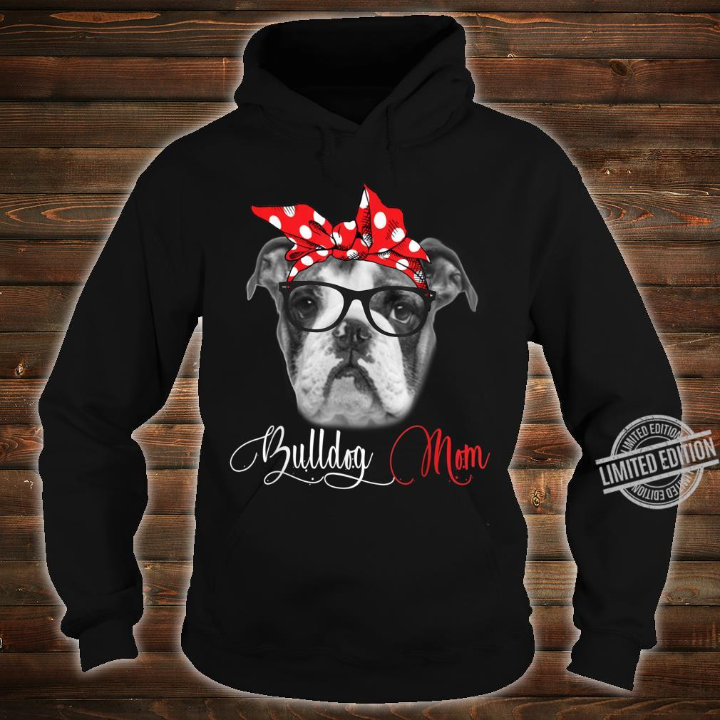 Bulldog Mom Mother's Day Dogs Shirt hoodie