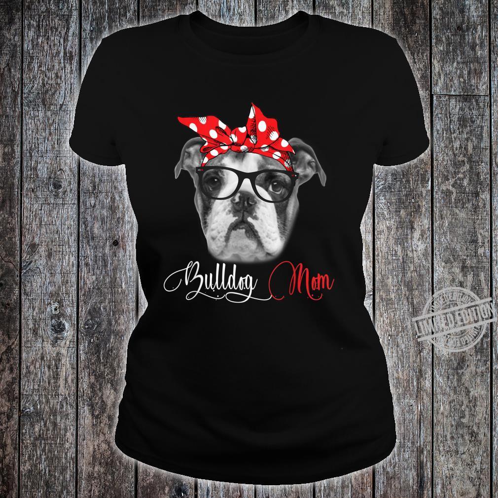 Bulldog Mom Mother's Day Dogs Shirt ladies tee