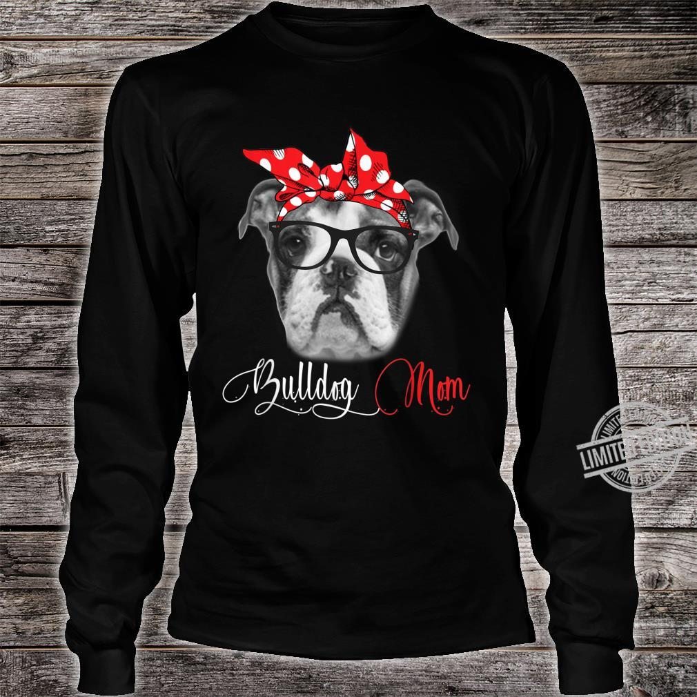 Bulldog Mom Mother's Day Dogs Shirt long sleeved