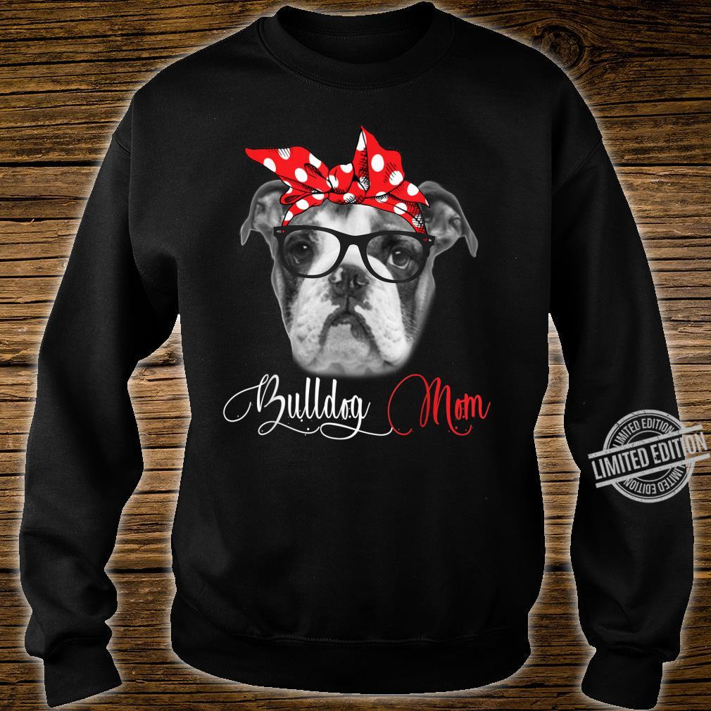 Bulldog Mom Mother's Day Dogs Shirt sweater