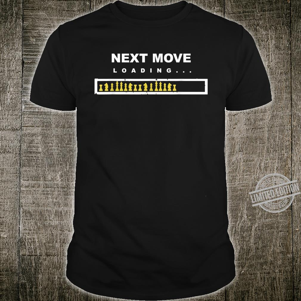 Chess loading next move THINKING Shirt