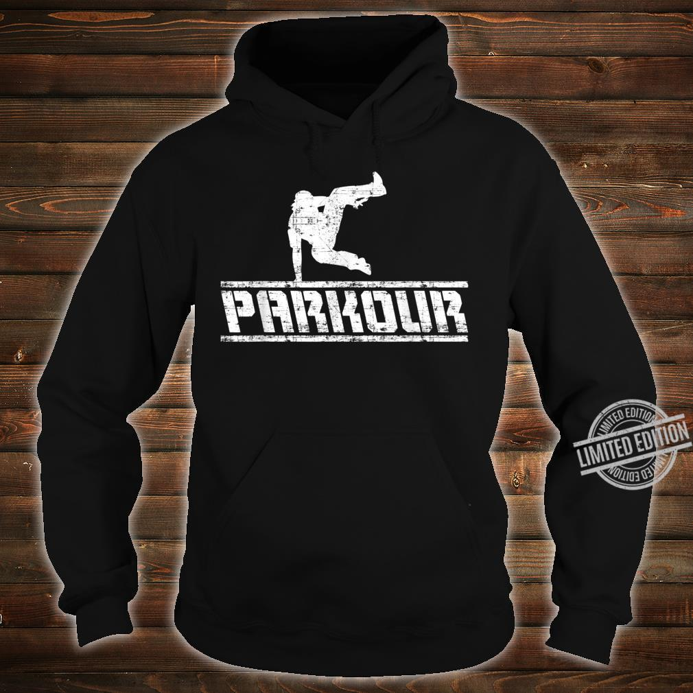 Distressed Parkour Free Running Free Runner Freestyle Shirt hoodie
