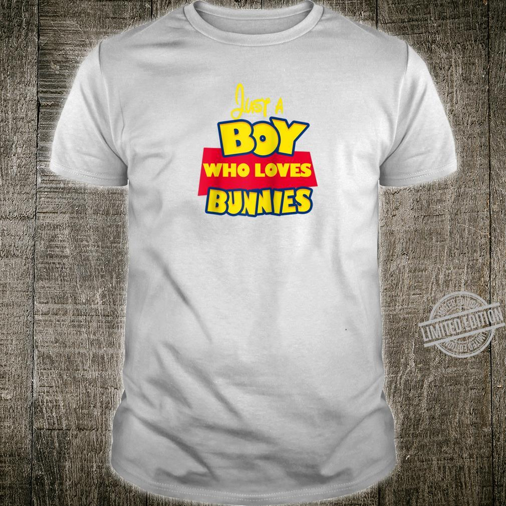 Easter Toy Cartoon Just A Boy Who Loves Bunnies Shirt