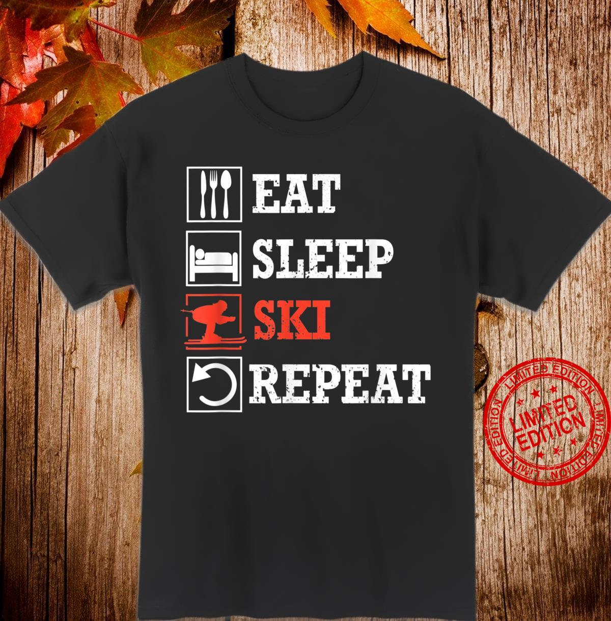 Eat Sleep Ski Repeat Wintersport Skifahrer Geschenk Shirt