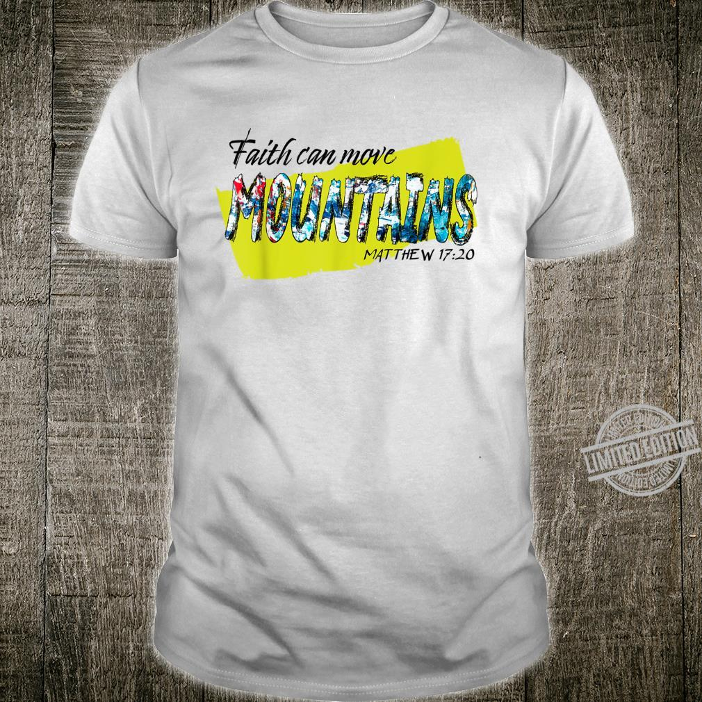 Faith Can Move Mountains Matthew Verse 1720 Idea Shirt