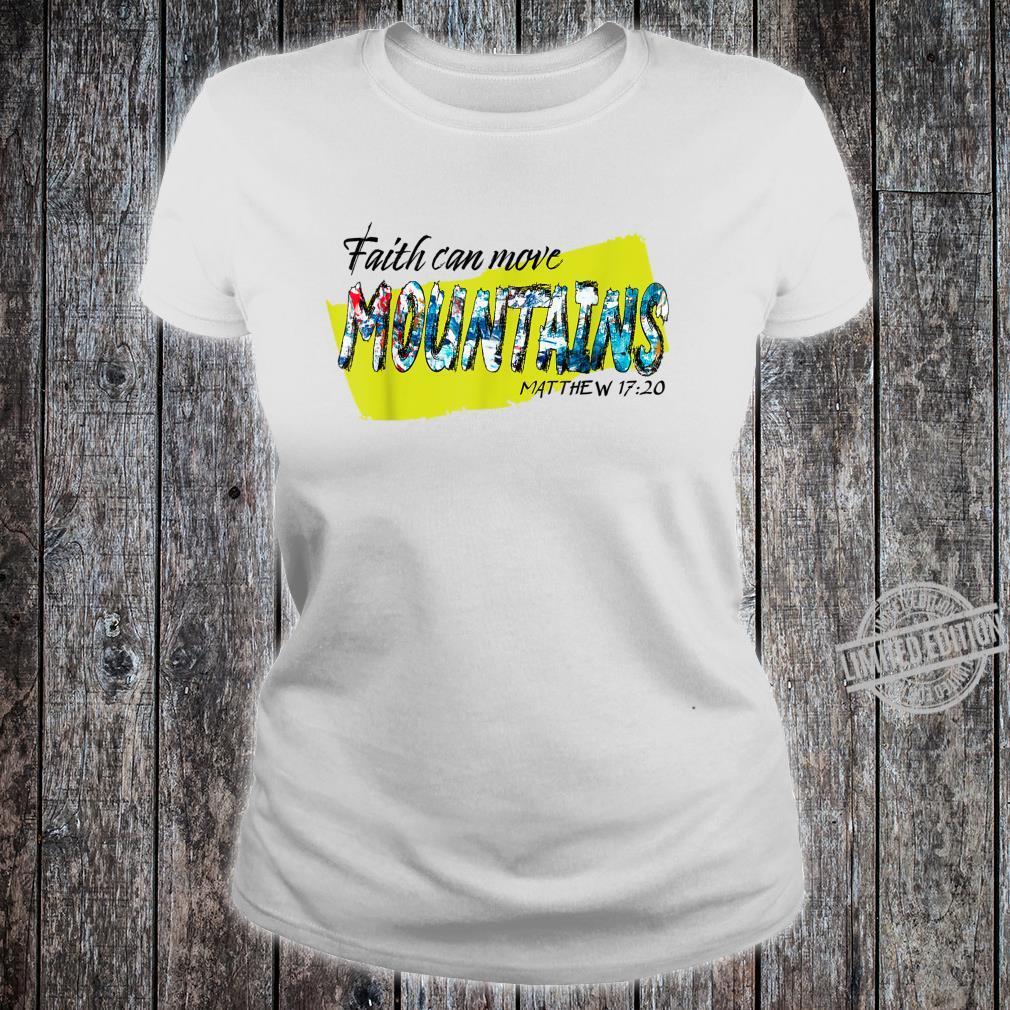 Faith Can Move Mountains Matthew Verse 1720 Idea Shirt ladies tee
