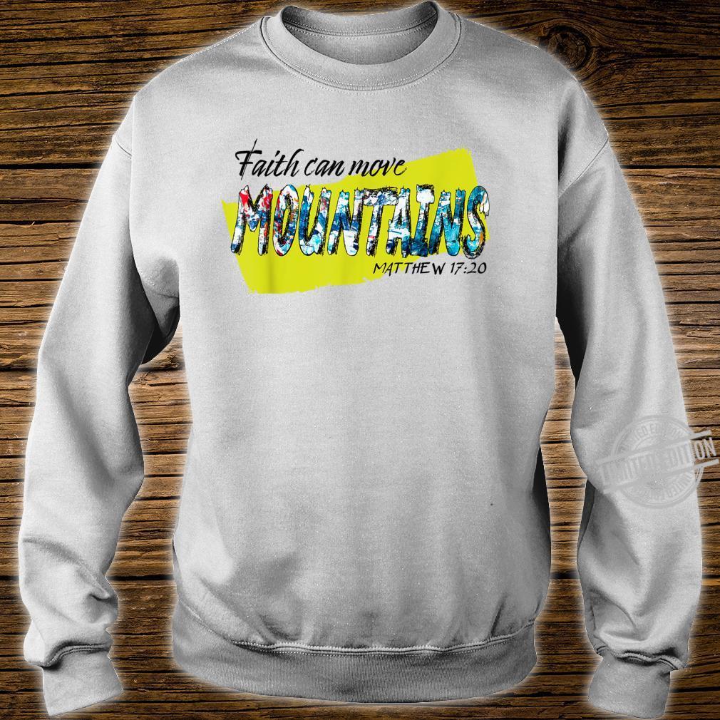 Faith Can Move Mountains Matthew Verse 1720 Idea Shirt sweater