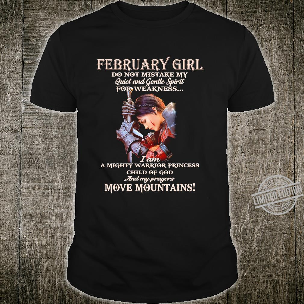 February Girl Do Not Mistake My Quiet And Gentle Spirit Shirt