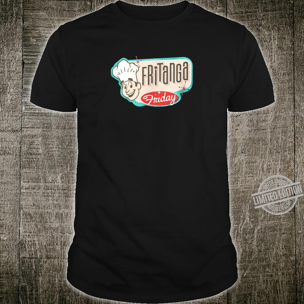 Fritanga Friday retro Shirt