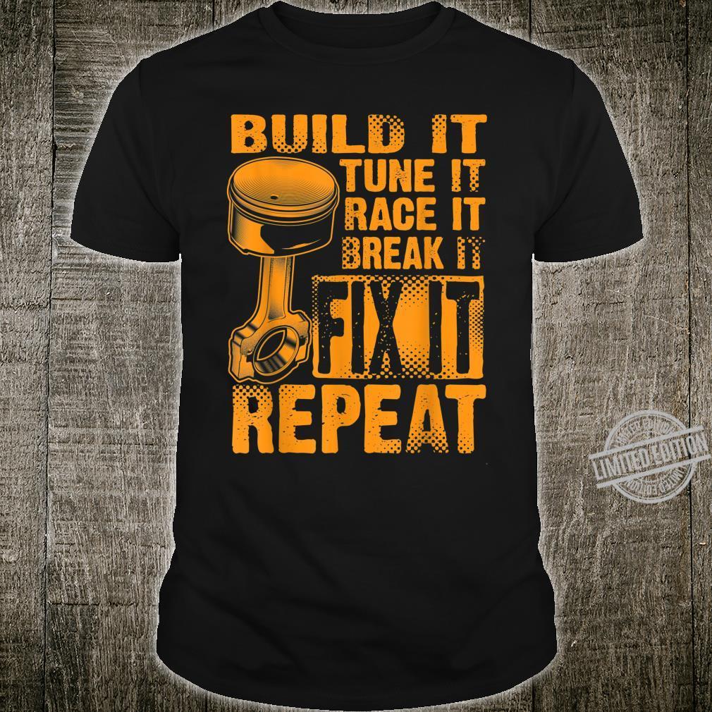 Funny Build It Break It Race Fix Repeat Shirt