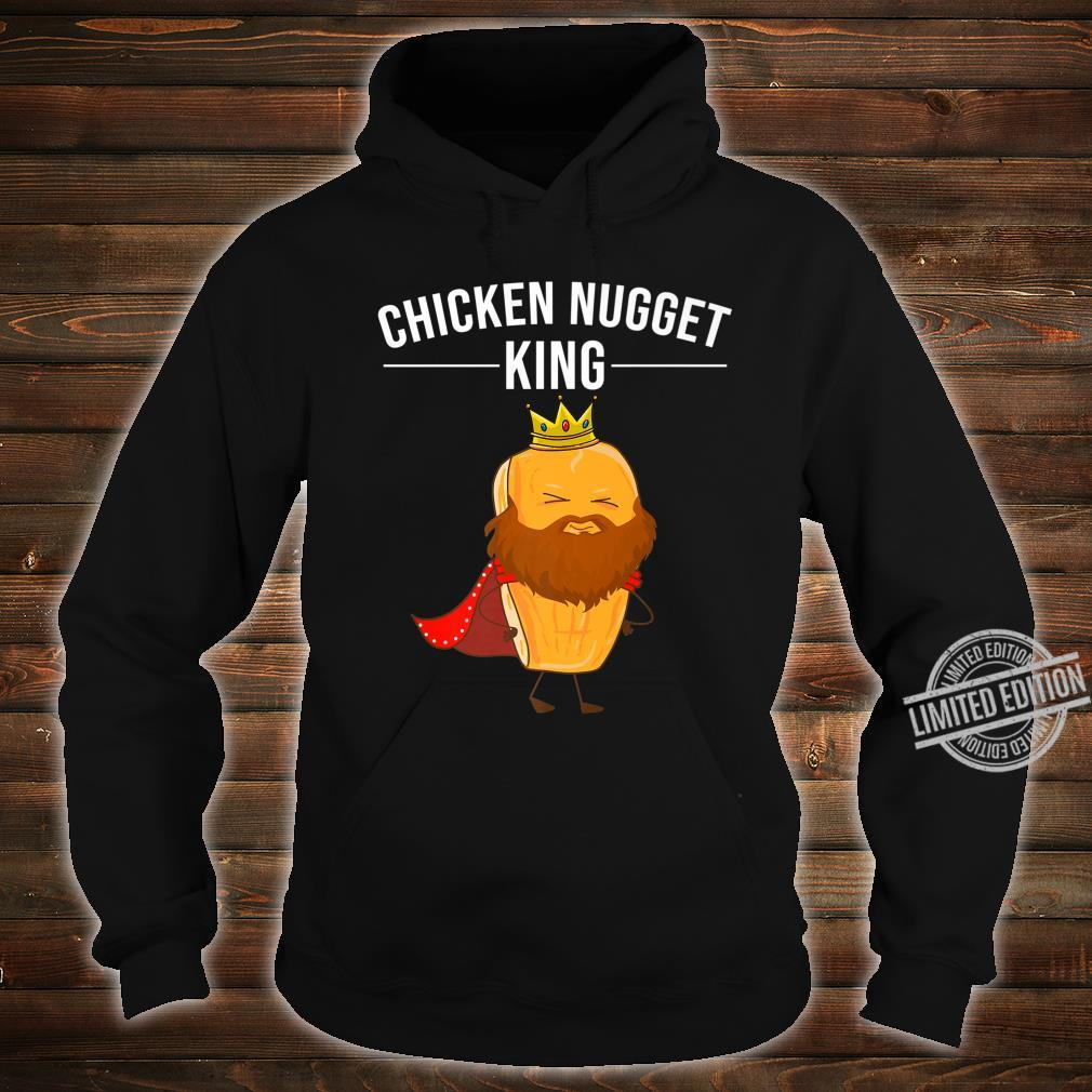 Funny Chicken Nugget For Cool Chicken Nugget King Shirt hoodie