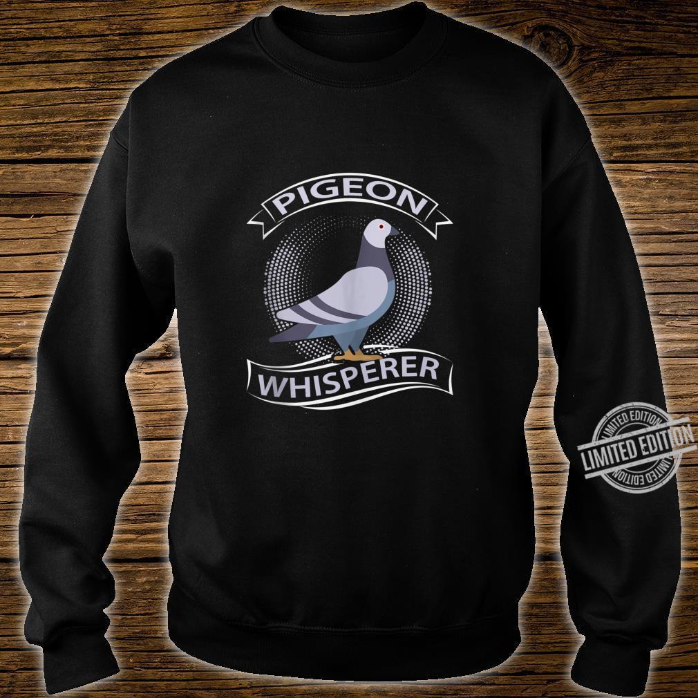 Funny Pigeon Whisperer Pigeons Birds Shirt sweater