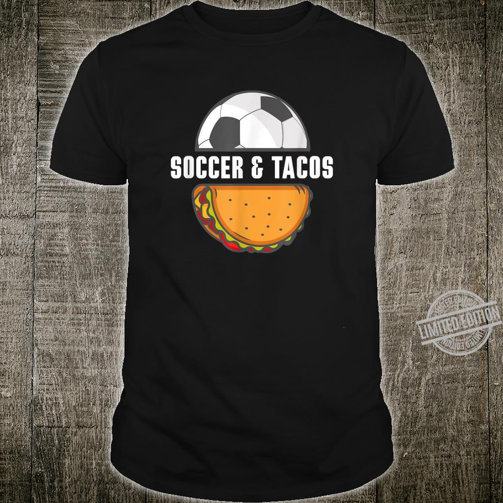 Funny Soccer Ball Tacos Mexican Food Player Coach Shirt