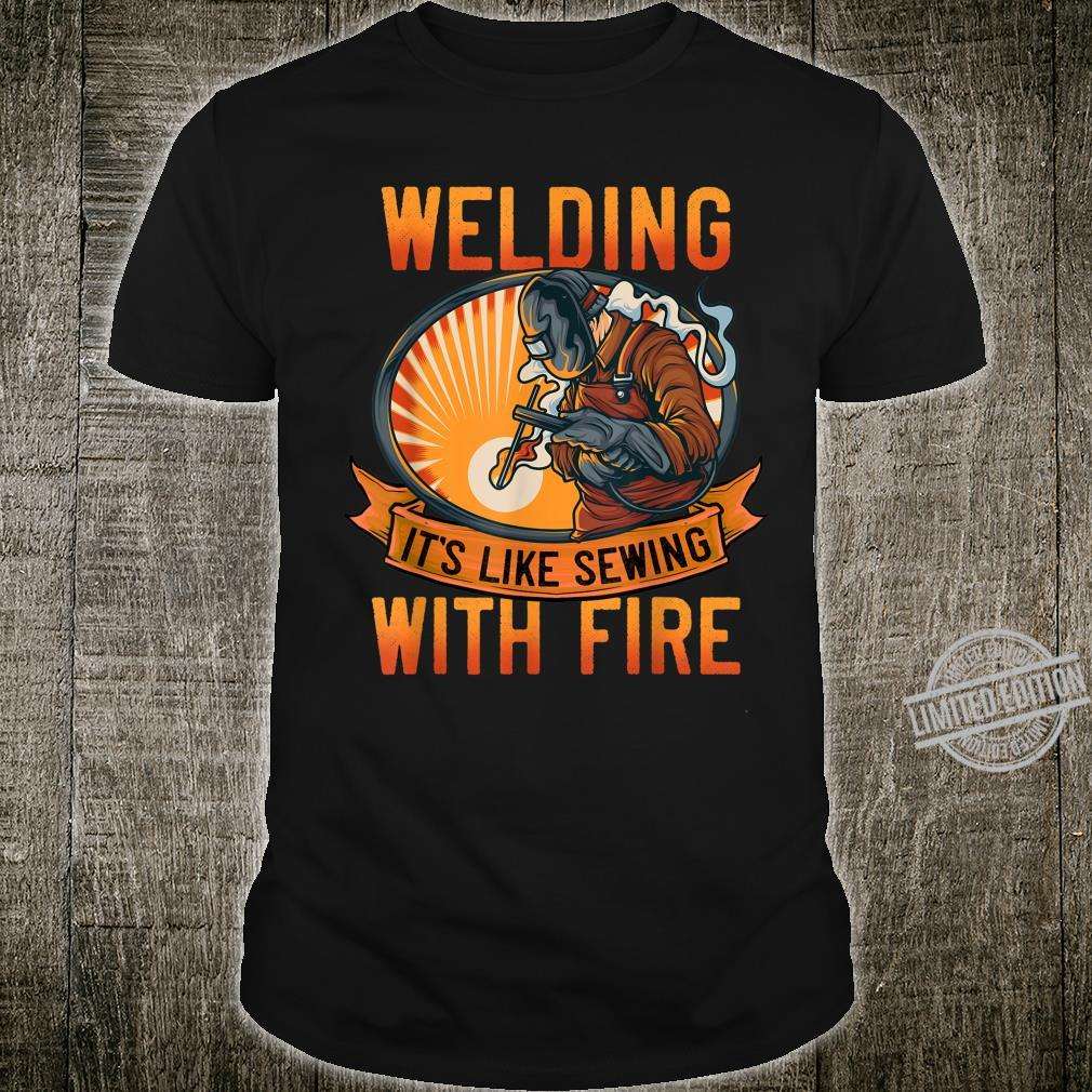 Funny Welder Welding It's Like Sewing With Fire Shirt