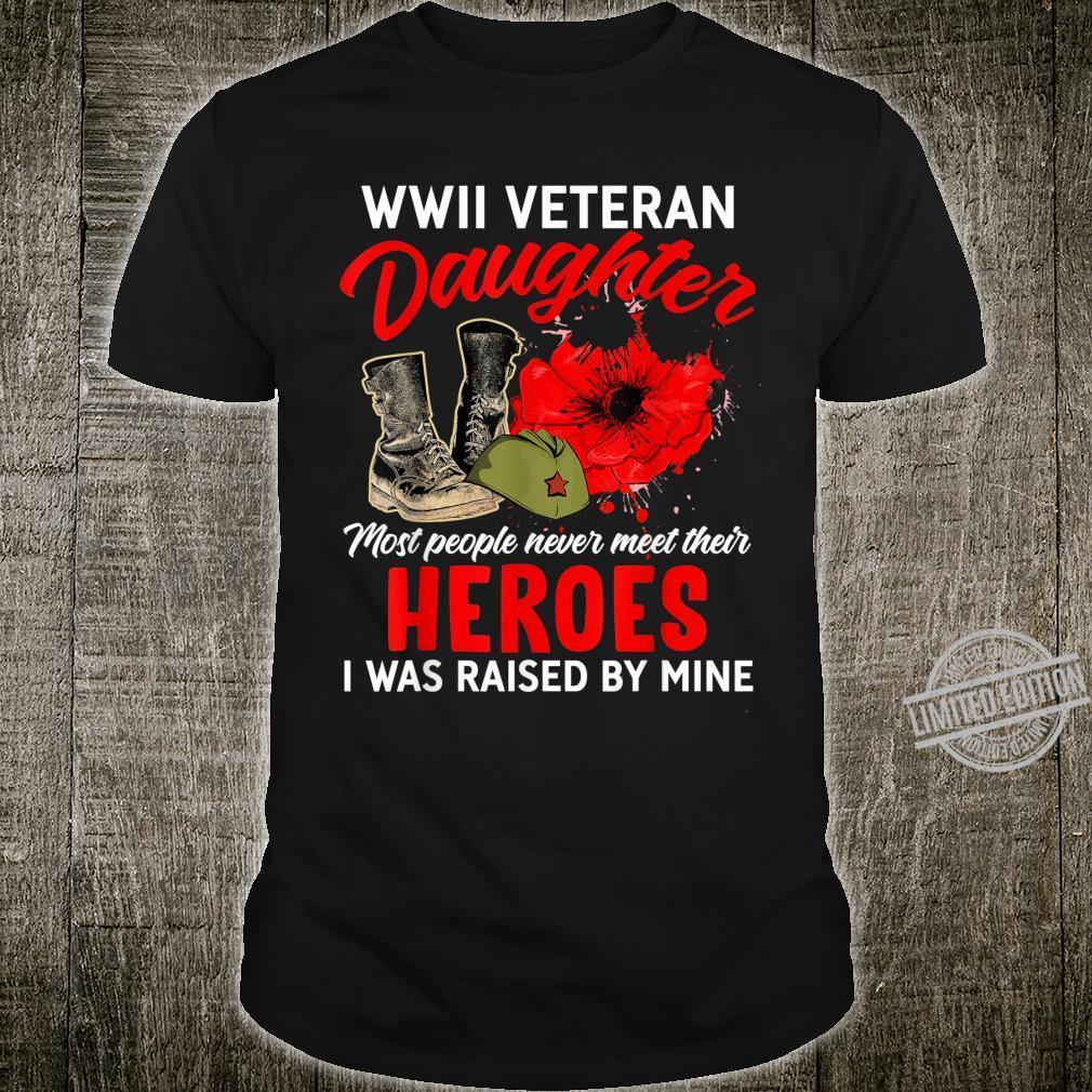 I Am A Veteran WWII Veteran Daughter Shirt