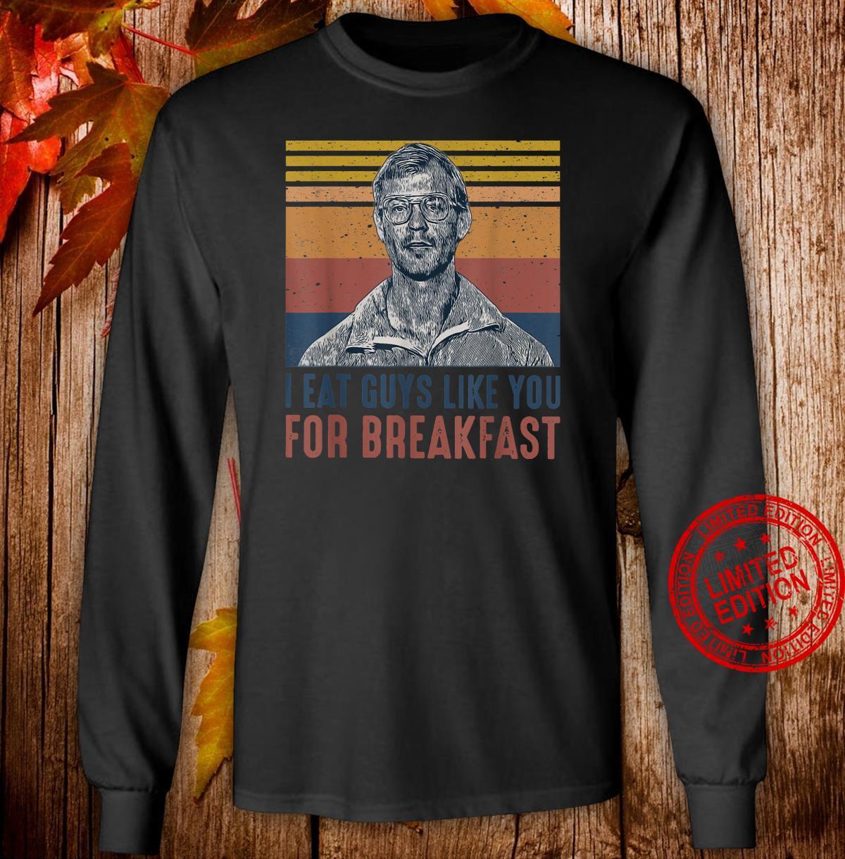 I Eat Guys Like You for Breakfast Horror Halloween Vintage Shirt long sleeved