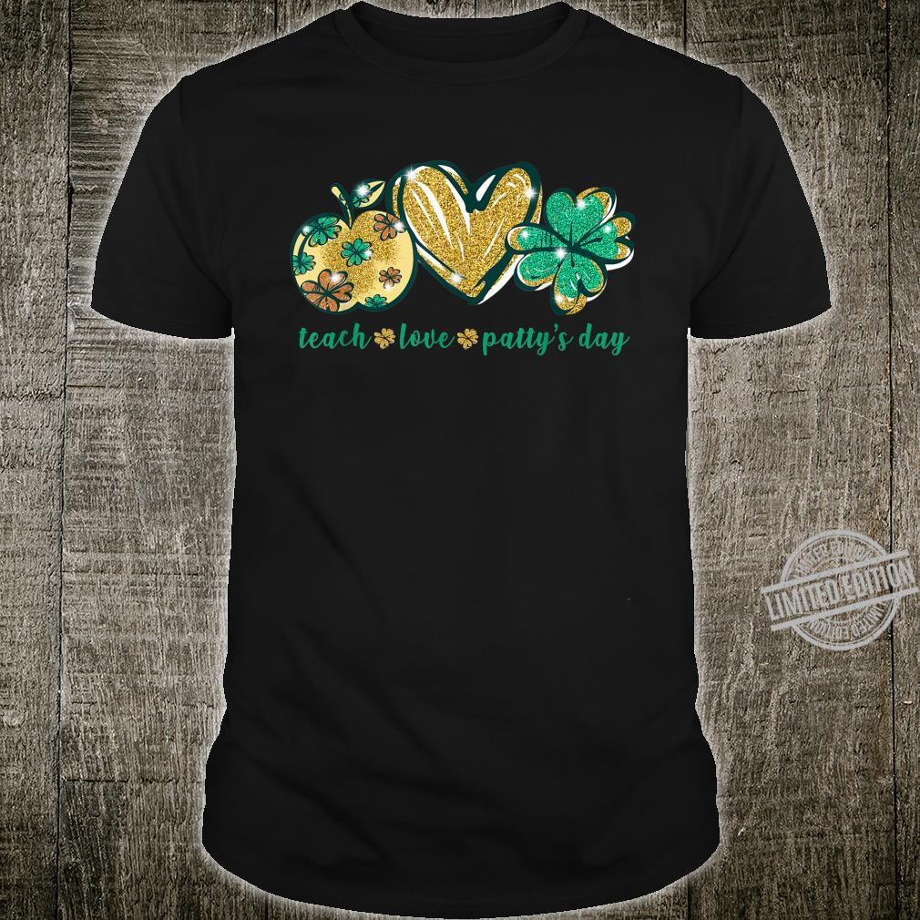 Lucky Shamrock Teach Love Patty's day Teachers Shirt