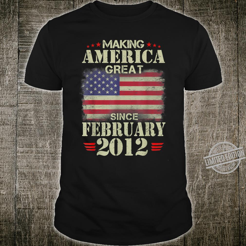Making America Great Since February 2012 8 Years Old Shirt