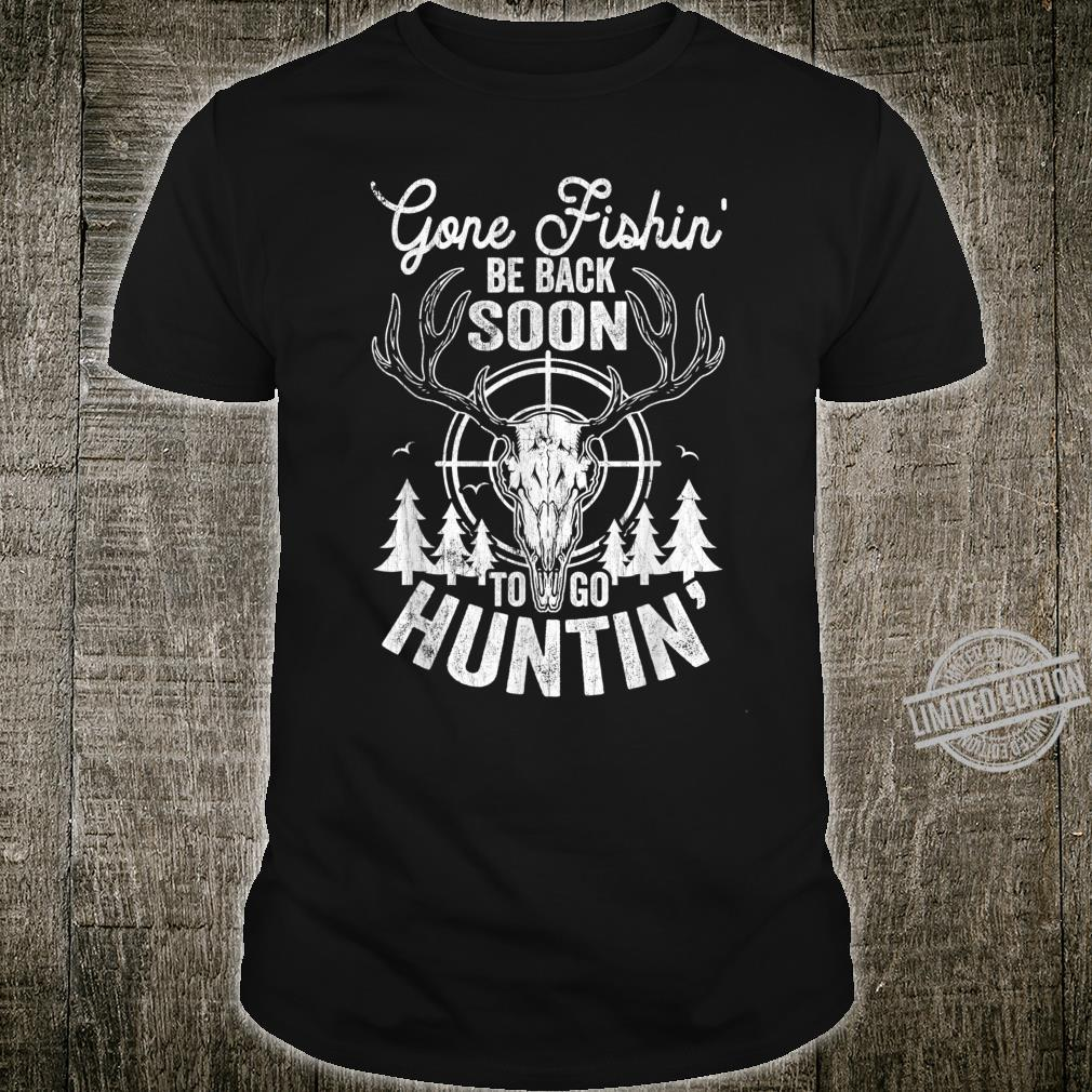 Mens Gone Fishin' be Back Soon To Go Huntin' Hunting Shirt