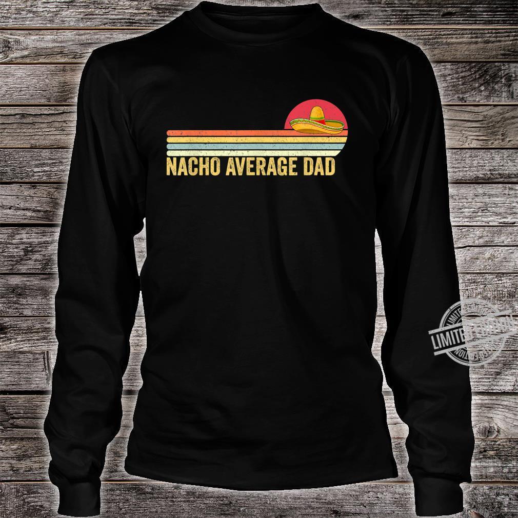 Mens Nacho Average Mexico Dad Shirt Papa Vintage Shirt long sleeved