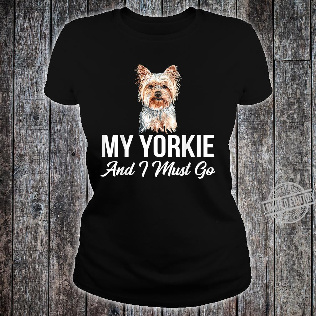My Yorkie Is Calling And I Must Go Dog Shirt ladies tee
