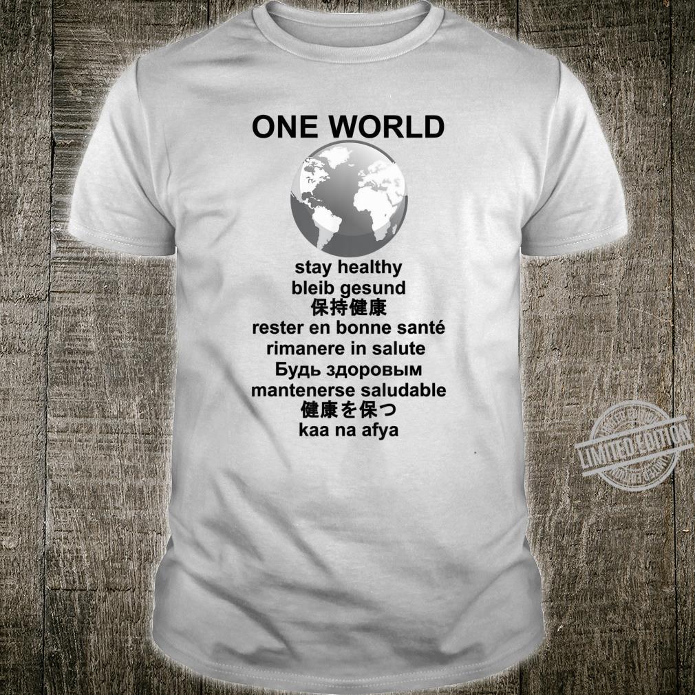 One World Eine Welt, bleib gesund, Männer, Damen oder Kinder Shirt