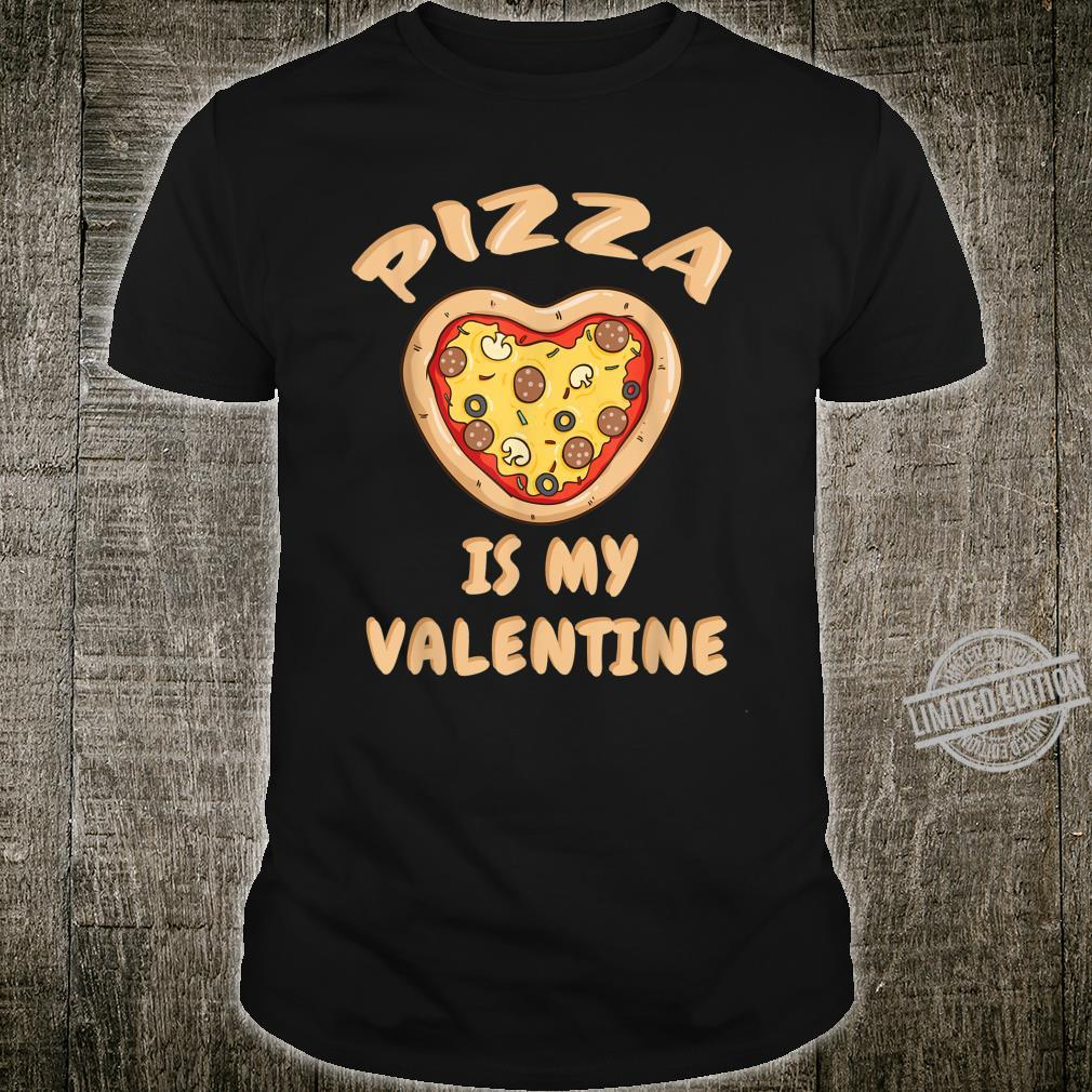 Pizza Is My Valentine Valentines Day For Pizzas Shirt