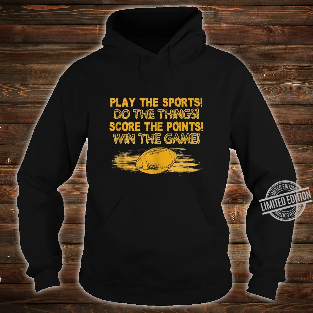 Play the Sports Win the Game Football Player Sport Shirt hoodie