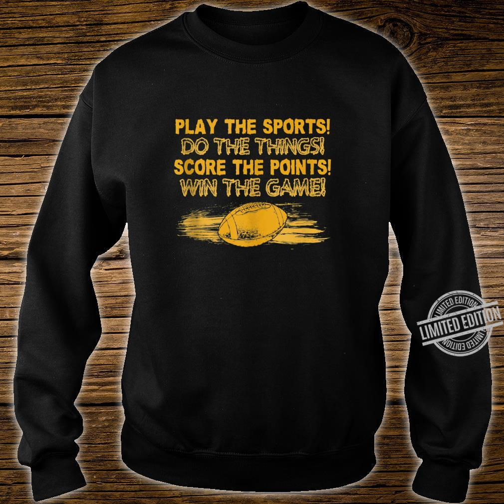 Play the Sports Win the Game Football Player Sport Shirt sweater